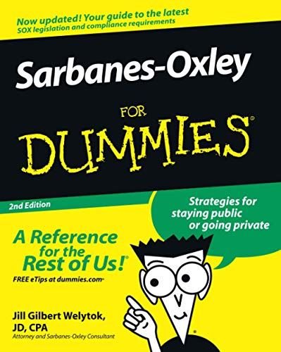 Sarbanes-Oxley For Dummies.