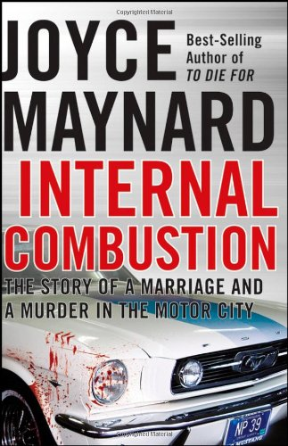 9780470223567: Internal Combustion: The Story of a Marriage and a Murder in the Motor City