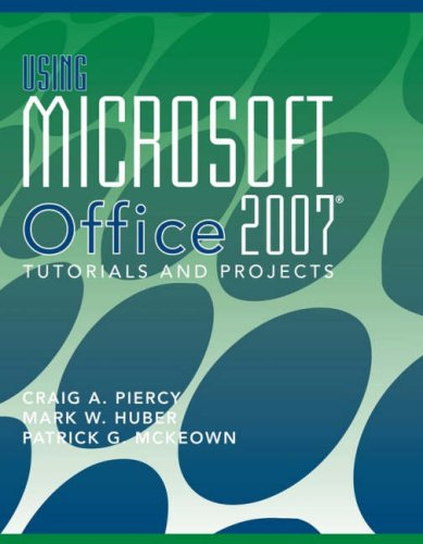 9780470223901: Using Microsoft Office 2007: Tutorials and Projects