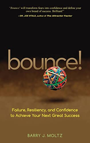 9780470224083: Bounce!: Failure, Resiliency, and Confidence to Achieve Your Next Great Success