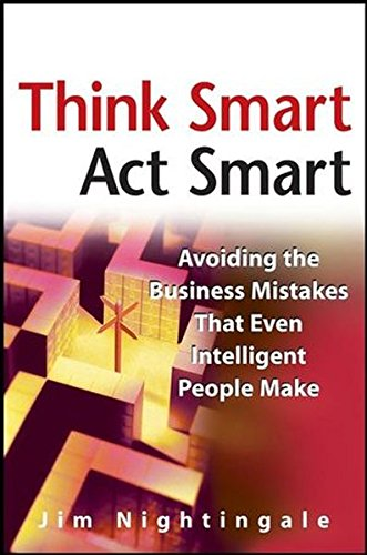 9780470224366: Think Smart - Act Smart: Avoiding the Business Mistakes That Even Intelligent People Make