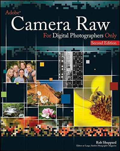 9780470224571: Adobe Camera Raw for Digital Photographers Only