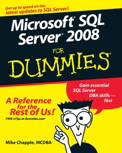 9780470224656: Microsoft SQL Server 2008 For Dummies (For Dummies (Computer/Tech))