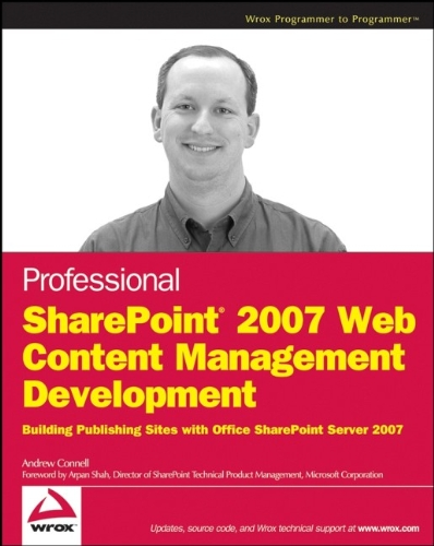 9780470224755: Professional SharePoint 2007 Web Content Management Development: Building Publishing Sites with Office SharePoint Server 2007 (Wrox Programmer to Programmer)