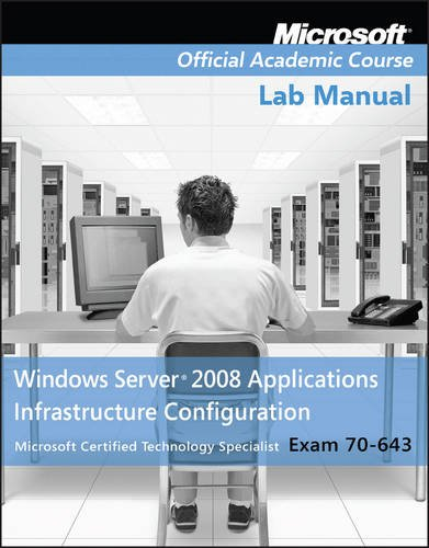 9780470225127: Exam 70-643 Windows Server 2008 Applications Infrastructure Configuration Lab Manual
