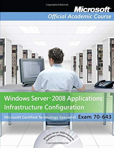 9780470225134: Exam 70-643 Windows Server 2008 Applications Infrastructure Configuration