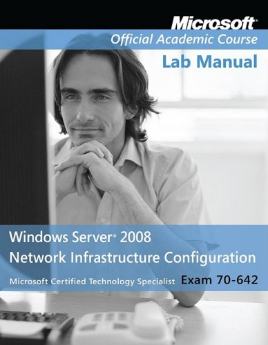 9780470225141: Exam 70-642 Windows Server 2008 Network Infrastructure Configuration, Lab Manual