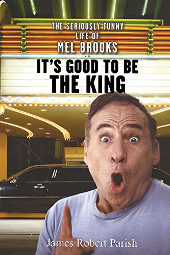 9780470225264: It's Good to Be the King: The Seriously Funny Life of Mel Brooks