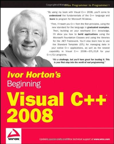 Ivor Horton's Beginning Visual C++ 2008: Ivor Horton