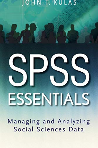 9780470226179: SPSS Essentials: Managing and Analyzing Social Sciences Data