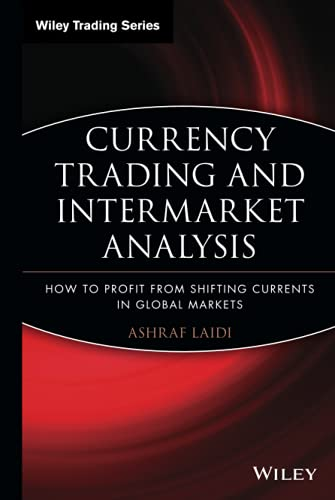 9780470226230: Currency Trading and Intermarket Analysis: How to Profit from the Shifting Currents in Global Markets