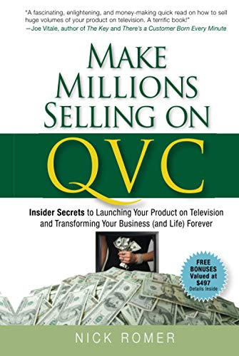 9780470226452: Make Millions Selling on QVC: Insider Secrets to Launching Your Product on Television & Transforming Your Business (and Life) Forever