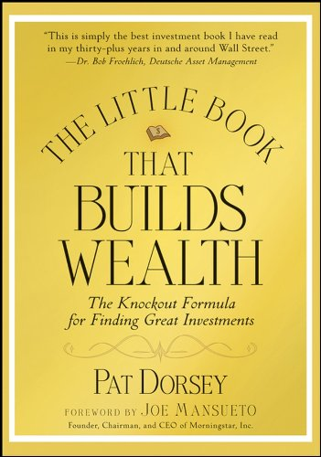 9780470226513: The Little Book That Builds Wealth: The Knockout Formula for Finding Great Investments (Little Books. Big Profits)