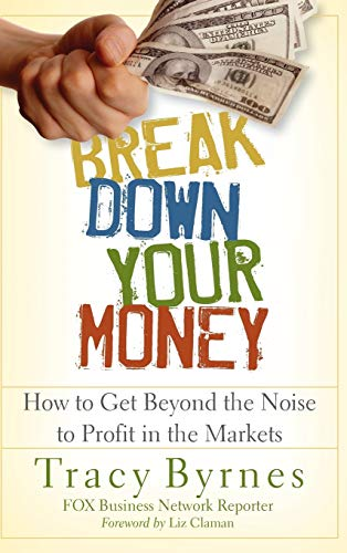 9780470226803: Break Down Your Money: How to Get Beyond the Noise to Profit in the Markets
