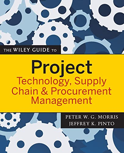 9780470226827: The Wiley Guide to Project Technology, Supply Chain, and Procurement Management