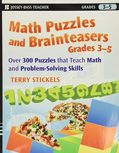 9780470227190: Math Puzzles and Brainteasers, Grades 3-5: Over 300 Puzzles that Teach Math and Problem-Solving Skills