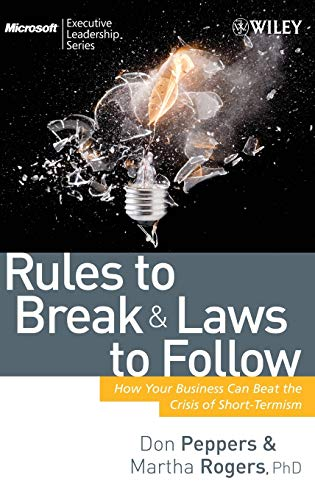 Rules to Break and Laws to Follow: Peppers, Don; Rogers,