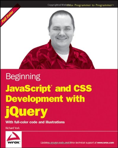 9780470227794: Beginning JavaScript and CSS Development with JQuery (Wrox Programmer to Programmer)