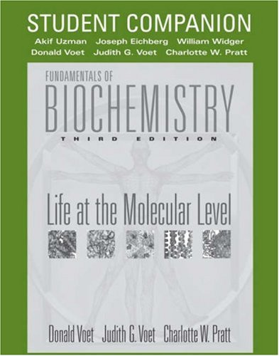 Fundamentals of Biochemistry, Student Companion: Life at: Donald Voet, Judith