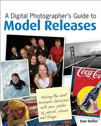 9780470228562: A Digital Photographer's Guide to Model Releases: Making the Best Business Decisions with Your Photos of People, Places and Things
