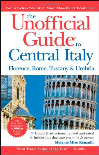 9780470229002: The Unofficial Guide to Central Italy: Florence, Rome, Tuscany, and Umbria (Unofficial Guides)