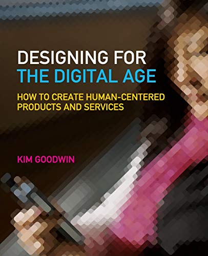 9780470229101: Designing for the Digital Age: How to Create Human-Centered Products and Services