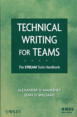 Technical Writing for Teams: The STREAM Tools Handbook (0470229764) by Alexander Mamishev; Sean Williams