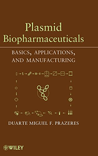 9780470232927: Plasmid Biopharmaceuticals: Basics, Applications, and Manufacturing
