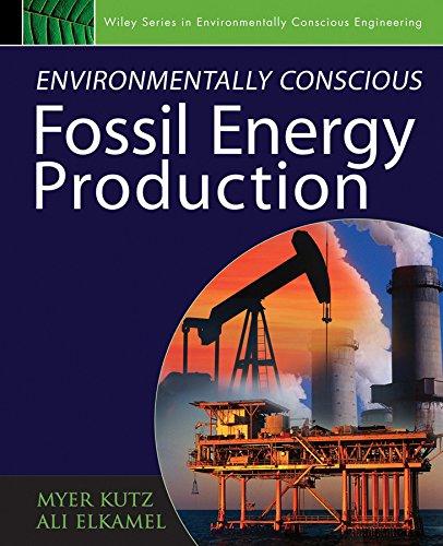 9780470233016: Environmentally Conscious Fossil Energy Production (Environmentally Conscious Engineering, Myer Kutz Series)
