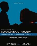 Introduction to Information Systems: Enabling and Transforming: Rainer, R. Kelly