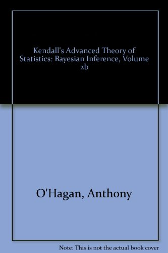 9780470233818: Kendall's Advanced Theory of Statistics: The Advanced Theory of Statistics, Vol. 2B: Bayesian Inference