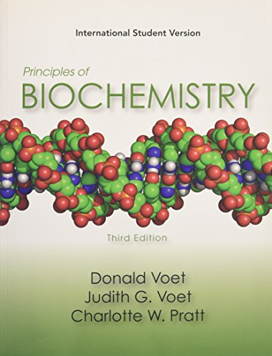 Principles of Biochemistry: Life at the Molecular: Donald Voet, Judith