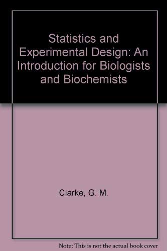 9780470234099: Statistics and Experimental Design: An Introduction for Biologists and Biochemists