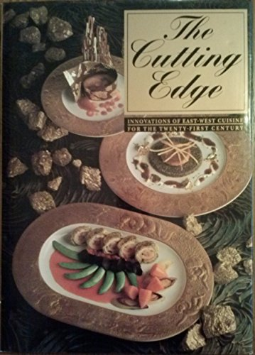 The Cutting Edge: Innovations of East-West Cuisine for the Twenty-First Century: Brugger, Winfried,...