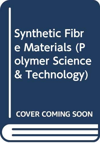 9780470234273: Synthetic Fibre Materials (Polymer Science & Technology)