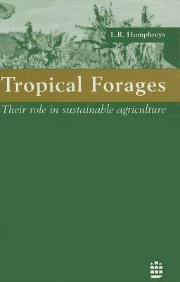 9780470234334: Tropical Forages: Their Role in Sustainable Agriculture (Tropical Agriculture Series)