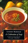 A Celebration of Soup: With Classic Recipes from Around the World: Bareham, Lindsey