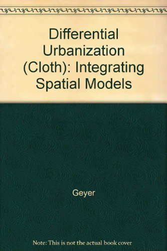 9780470236352: Differential Urbanization (Cloth): Integrating Spatial Models