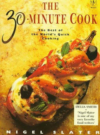 9780470237700: The 30-Minute Cook: The Best of the World's Quick Cooking