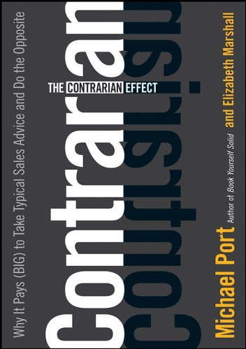 9780470237908: The Contrarian Effect: Why It Pays (Big) to Take Typical Sales Advice and Do the Opposite
