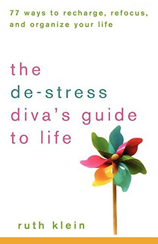 9780470239582: The De-Stress Divas Guide to Life: 77 Ways to Recharge, Refocus, and Organize Your Life