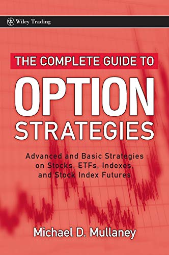 9780470243756: The Complete Guide to Option Strategies: Advanced and Basic Strategies on Stocks, ETFs, Indexes, and Stock Indexes: Advanced and Basic Strategies on ... and Stock Index Futures (Wiley Trading)