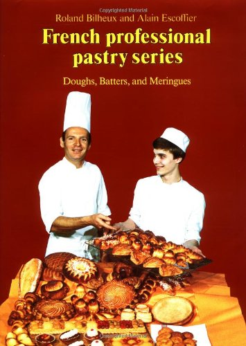 9780470244081: Doughs, Batters, and Meringues (French Professional Pastry Series)