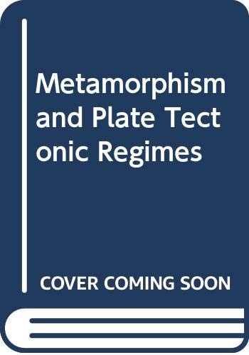 9780470244319: Metamorphism and Plate Tectonic Regimes (Benchmark papers in geology)