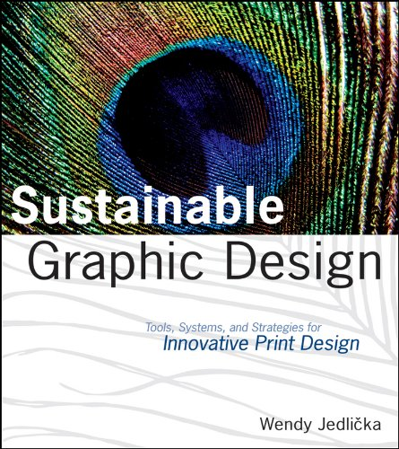 9780470246702: Sustainable Graphic Design: Tools, Systems and Strategies for Innovative Print Design