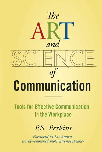 9780470247594: The Art and Science of Communication: Tools for Effective Communication in the Workplace