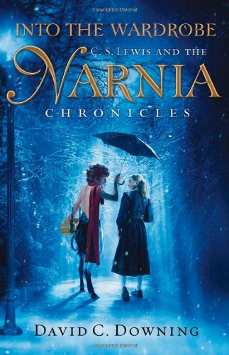 9780470248393: Into the Wardrobe: C. S. Lewis and the Narnia Chronicles