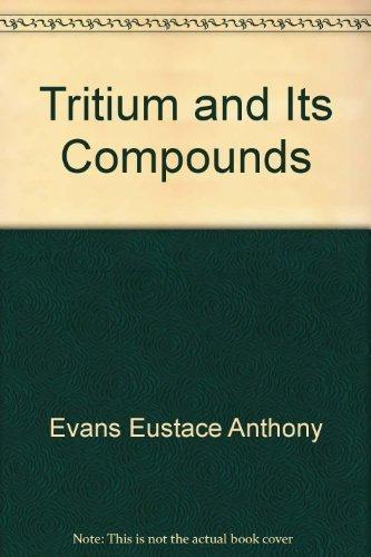 Tritium and Its Compounds,2nd edition: Evans, E.Z.