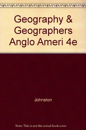 9780470249710: Geography and Geographers: Anglo-American Human Geography Since 1945