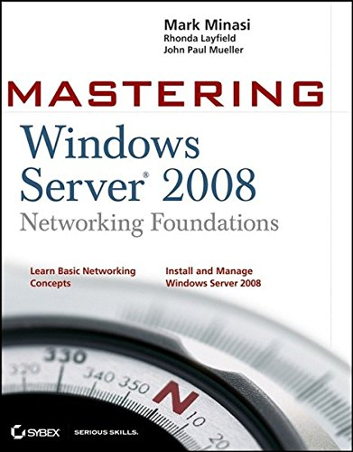 9780470249840: Mastering Windows Server 2008 Networking Foundations